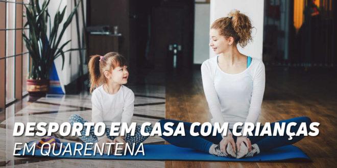 Praticar Desporto e Treino em Casa com crianças na Quarentena