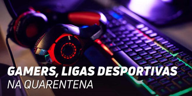 Os Gamers lançaram as suas próprias Ligas Desportivas para passar a Quarentena