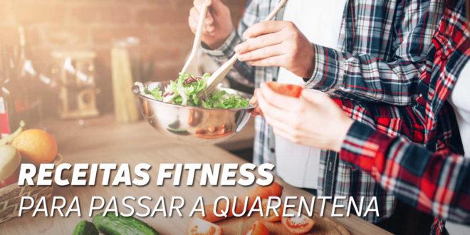 As Melhores Receitas Fitness para passar a Quarentena