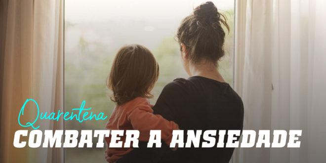 Controla a ansiedade durante a Quarentena