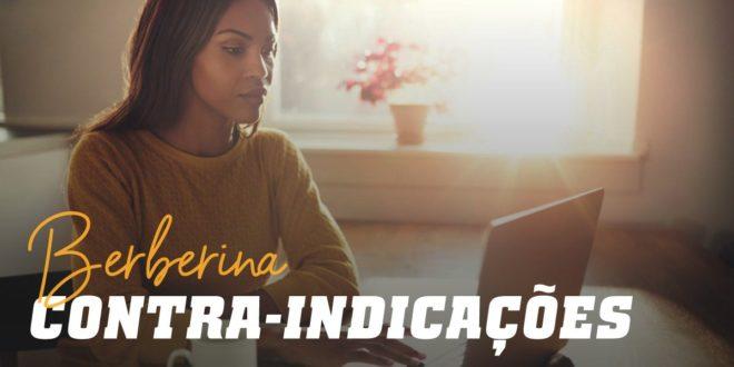 Berberina: Efeitos secundários, contraindicações e interações