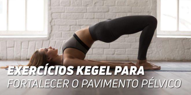 Exercícios Kegel para fortalecer o Pavimento Pélvico
