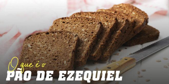 Benefícios do pão Ezequiel
