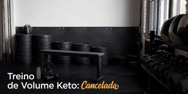 Treino de Volume Keto – Cancelado