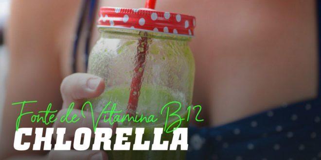 Chlorella: Fonte de Vitamina B12