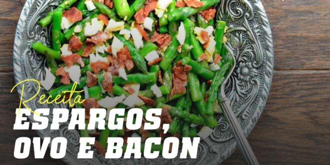 Espargos com Ovo e Bacon