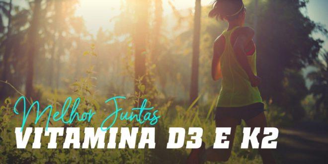 Vitamina D3 e K2: Melhor Juntas que Separadas