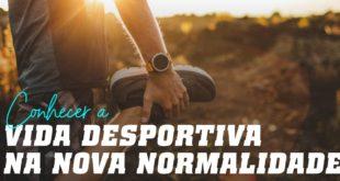 Conhecer a vida desportiva na nova normalidade