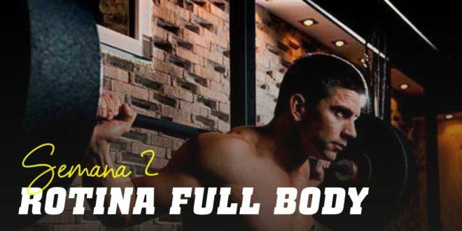 Rotina/Plano Full Body para Hipertrofia. Semana 2