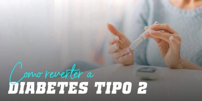 Reverter a Diabetes Tipo 2