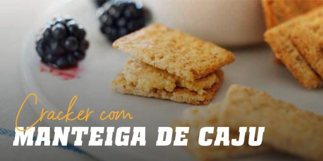 Crackers com Manteiga de Caju