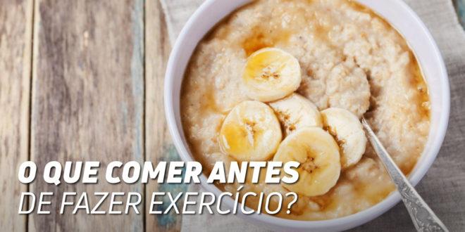 O que Comer Antes de Fazer Exercício?