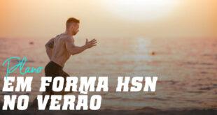Plano em Forma o Verão com HSN