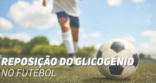 Reposição de Glucogénio no futebol