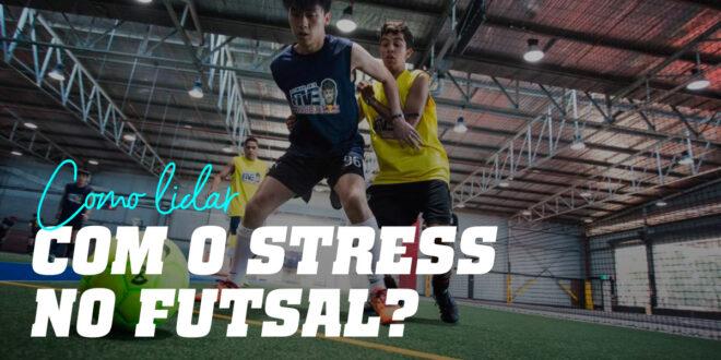 Como Lidar com o Stress no Futsal?