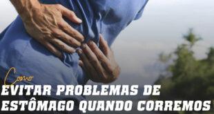 Como evitar problemas de estômago quando corremos
