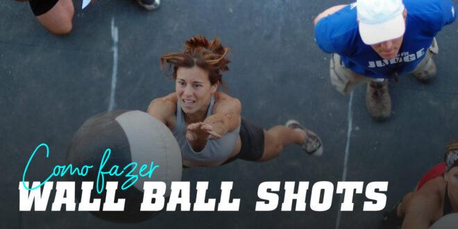 Como o fazer os Wall Ball Shot, ou Lançamentos de Bola no CrossFit?