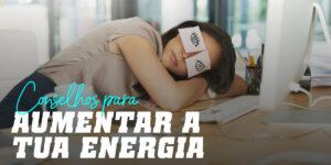Chaves para Aumentar a tua Energia