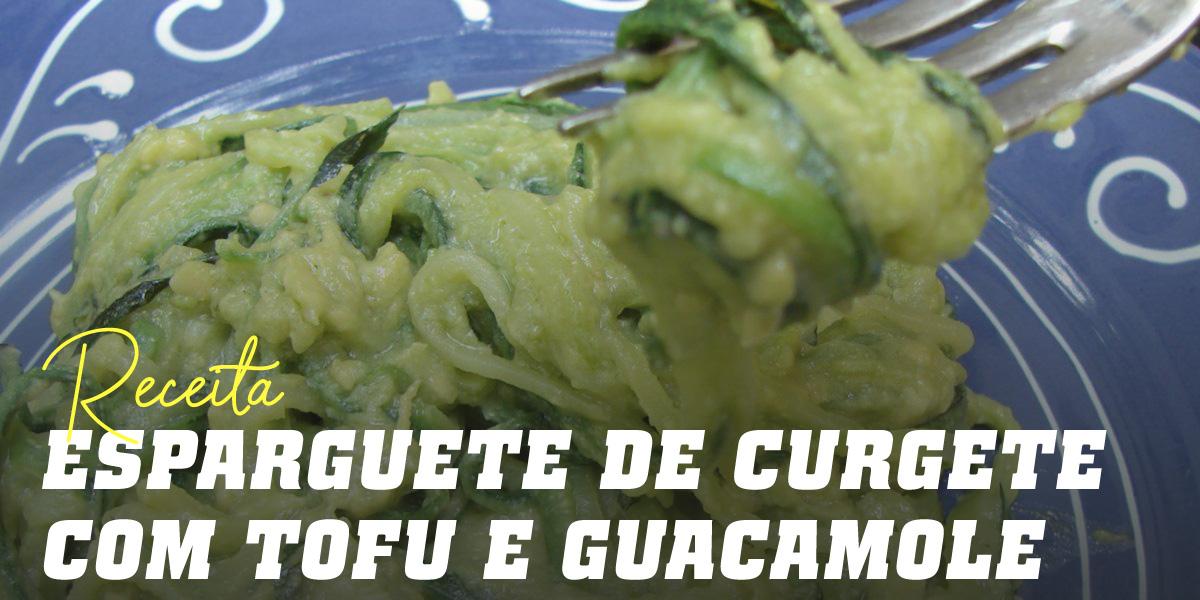 Esparguete de Curgete com Tofu e Guacamole