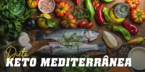 Dieta Cetogénica Mediterrânica