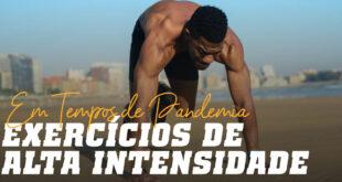 Exercícios de Alta Intensidade em Tempos de Pandemia