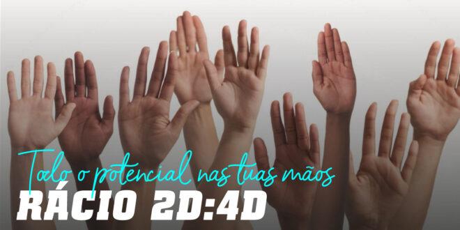 Rácio Digital 2D: 4D: O que dizem as Nossas Mãos?