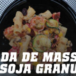 Salada de Massa com Lecitina de Soja