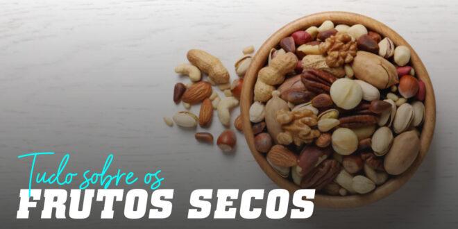 Frutos Secos: O que são, os que não engordam e por que motivo são importantes numa Dieta Fitness?