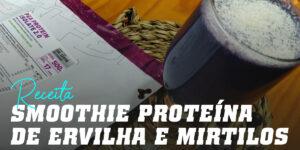 Smoothie com Proteína de Ervilha e Mirtilo