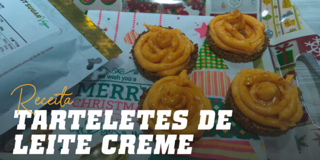 Tarteletes de Leite Creme, Uma Sobremesa Rica em Proteínas.