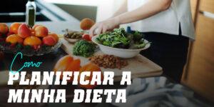 como planificar a minha dieta