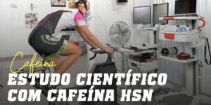 Estudo Científico com a Cafeína da HSN