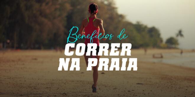 Correr na praia, um treino não só para o verão