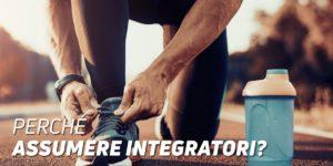 Perche assumere integratori?