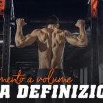 Allenamento di Volume. Dieta Definizione