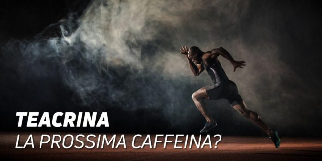 Teacrina, la Prossima Caffeina?