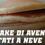 Pancake di Avena con Albumi montati a neve