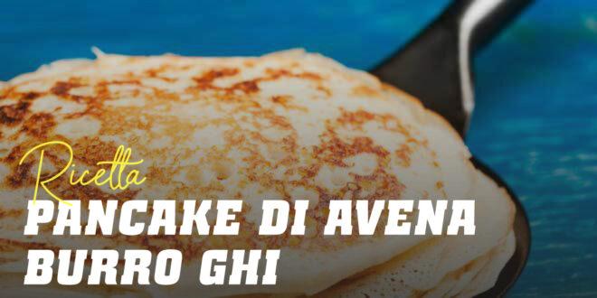 Pancake di Avena con Burro Ghi