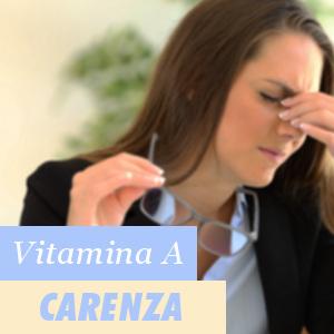 Effetti della carenza di vitamina A