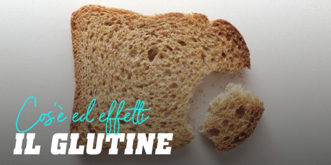 Cos'è il Glutine e cosa provoca?