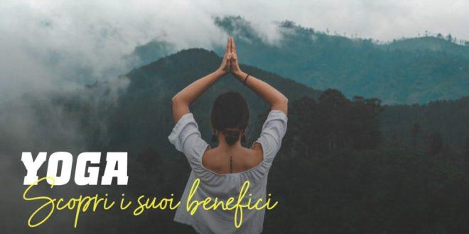 Yoga: Cos'è, Benefici per la Salute, Terapia contro lo Stress e Perché Praticarlo