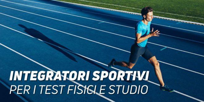 Integratori sportivi per Test Fisici e Studio