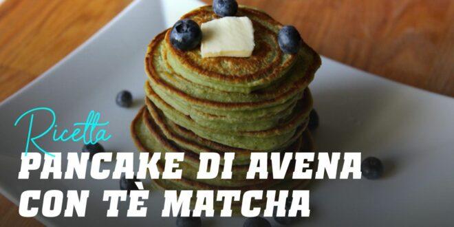 Pancake di Avena con Tè Matcha