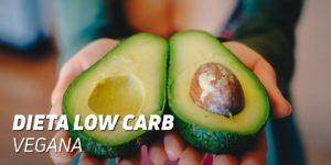 Dieta Low Carb Vegana
