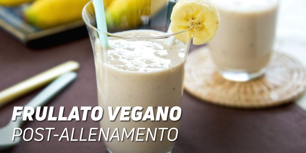 Frullato Vegano Post-Allenamento