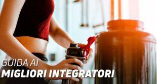 Guida ai migliori integratori