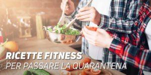 Ricette Fitness per la Quarantena