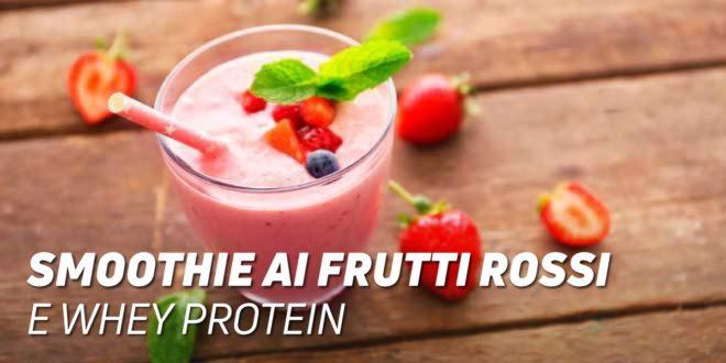 Smoothie ai Frutti Rossi e Whey Protein