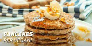 Pancakes per vegani