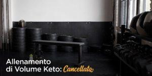 Allenamento di volume Keto cancellato